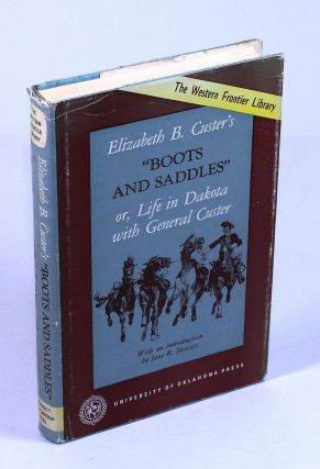 """Boots and Saddles""or, Life in Dakota with General Custer. Elizabeth B. Custer"