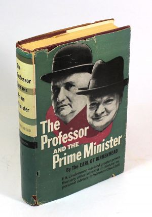 The Professor and the Prime Minister: The Official Life of Viscount Cherwell. Frederick Winston...