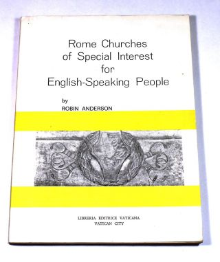 Rome Churches of Special Interest to English-Speaking People. Robin Anderson