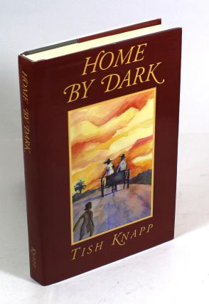 Home by Dark. Tish Knapp