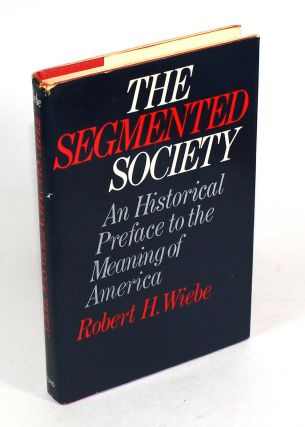 The Segmented Society: An Historical Preface to the Meaning of America