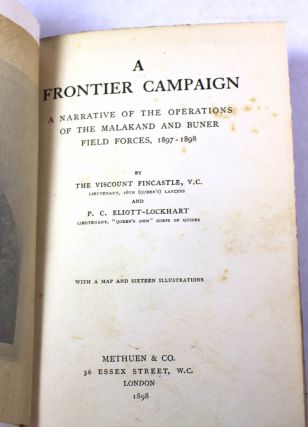 A Frontier Campaign. A Narrative Of The Operations Of The Malakand And Buner Field Forces, 1897-1898