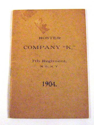 "Roster Company ""K,"" 7th Regiment, N.G., N.Y., 1904"